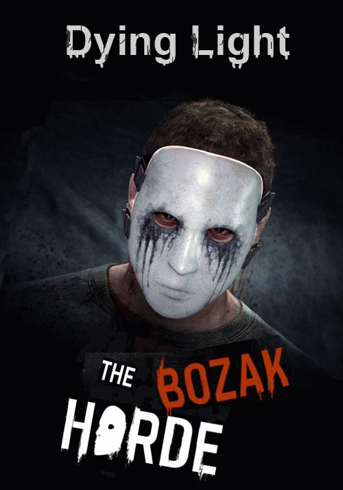 Dying light the bozak horde free download ocean of games!